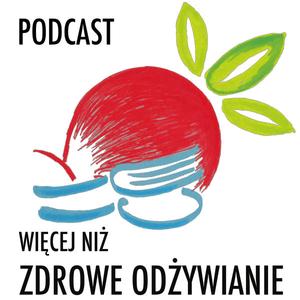 Podcast Więcej Niż Zdrowe Odżywianie