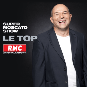 Podcast RMC - Le Top du Super Moscato Show