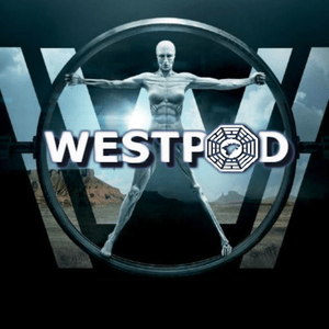 Podcast WestPod - El podcast de Westworld en español