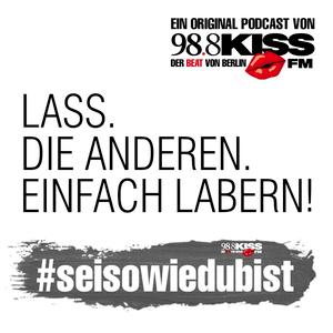 Podcast #seisowiedubist – Sei So Wie Du Bist - 98.8 KISS FM