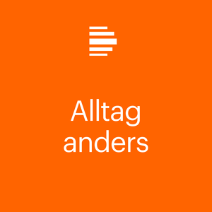 Podcast Alltag anders - Deutschlandfunk Kultur