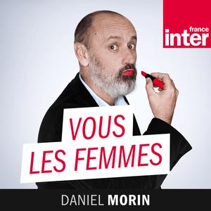 Podcast Vous les femmes - France Inter