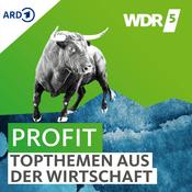 Podcast WDR 5 Profit – Topthemen aus der Wirtschaft
