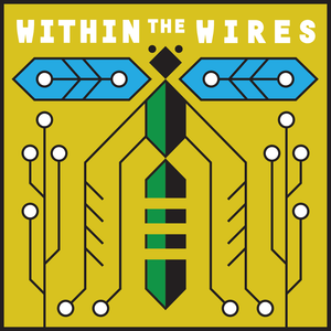 Podcast Within the Wires