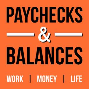 Podcast Paychecks & Balances   Personal Finance & Career Advice for Millennials