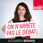 Podcast France Inter - On n'arrête pas le débat