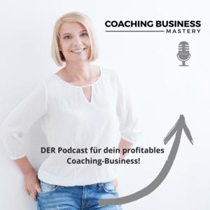 Podcast Coaching Business Mastery Podcast mit Sonja Kreye