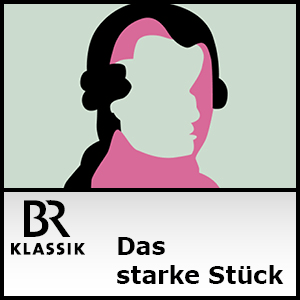 Podcast BR Klassik - Das starke Stück - Musiker erklären Meisterwerke