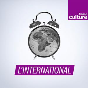 Podcast L'international - France Culture