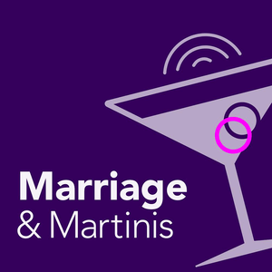 Podcast Marriage & Martinis