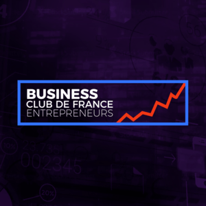 Podcast Business Club de France des Entrepreneurs