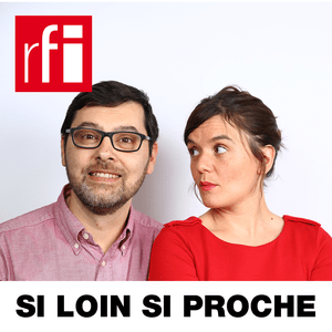 Podcast RFI - Si loin si proche