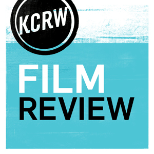 Podcast KCRW Film Reviews