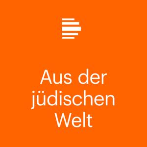 Podcast Aus der jüdischen Welt - Deutschlandfunk Kultur