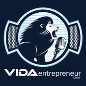 Podcast Emprendedores exitosos entrevistados en VIDA Entrepreneur