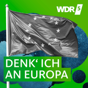 Podcast WDR 5 Denk' ich an Europa