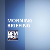 Podcast BFM - Morning Briefing