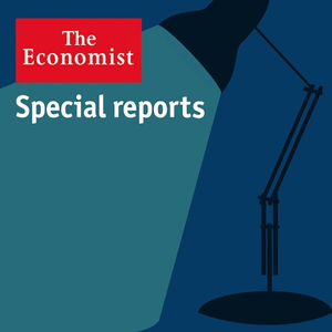 Podcast The Economist - Special reports