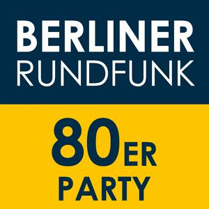 Radio Berliner Rundfunk – 80er Party