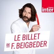 Podcast France Inter - Le billet de Frederic Beigbeder