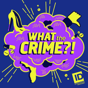 Podcast What The Crime?!