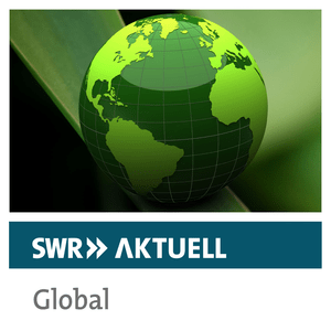 Podcast SWR Aktuell Global