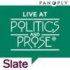 Slate's Live at Politics and Prose