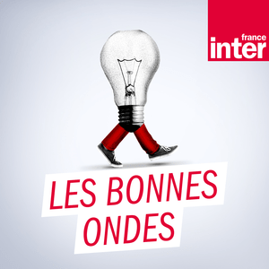 Podcast France Inter - Les bonnes ondes