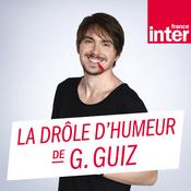 Podcast France Inter - La drôle d'humeur de Guillermo Guiz