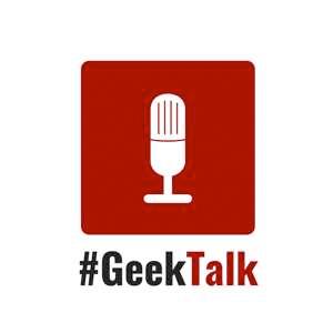 Podcast #GeekTalk Podcast