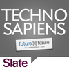 Slate Presents Techno Sapiens