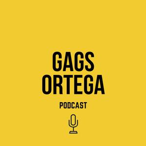 Podcast Gags Ortega Podcast
