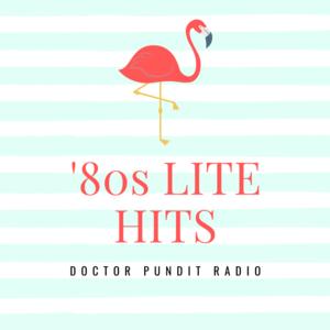 Radio Doctor Pundit '80s Lite Hits