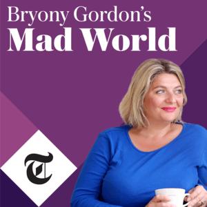 Podcast Bryony Gordon's Mad World