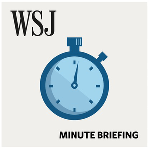 Podcast WSJ Minute Briefing