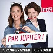 Podcast Par Jupiter ! - France Inter