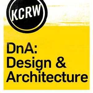 Podcast KCRW Design & Architecture