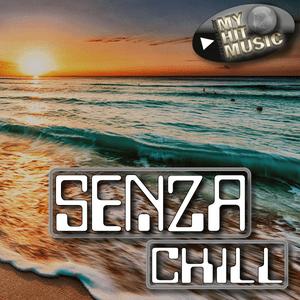 Radio Myhitmusic - SENZA CHILL