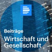 Podcast Wirtschaft und Gesellschaft - Deutschlandfunk