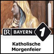 Podcast Bayern 1 - Katholische Morgenfeier