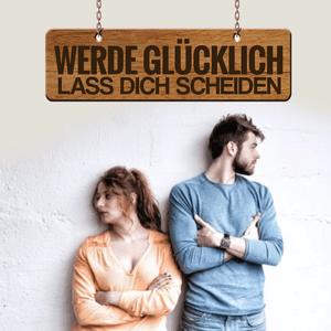 Podcast Werde glücklich - lass dich scheiden