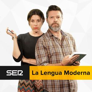 Podcast CADENA SER - La Lengua Moderna