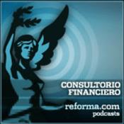 Podcast reforma.com - Consultorio Financiero