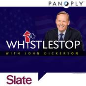 Podcast Slate's Whistlestop