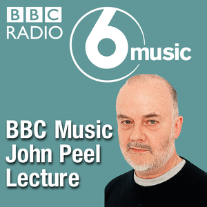 Podcast The John Peel Lecture