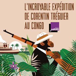 Podcast L'incroyable expédition de Corentin Tréguier - France Culture
