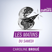 Podcast Les matins du samedi - France Culture