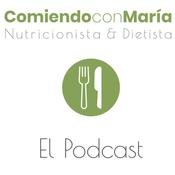 Podcast Comiendo con María
