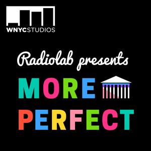 Podcast Radio Labs Presents: More Perfect