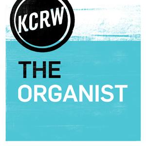 Podcast KCRW The Organist